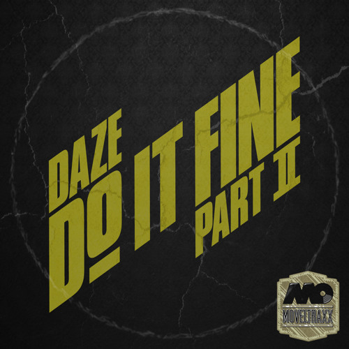 DAZE - DO IT FINE Part 2 (Free Download)