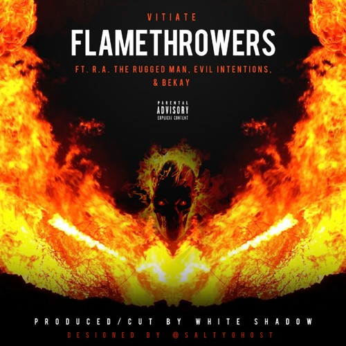 Vitiate - Flamethrowers ft. R.A. The Rugged Man, Evil Intentions, & Bekay (prod. by White Shadow)