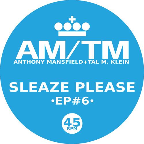 AM/TM - Sleaze Please (Aniligital Music)