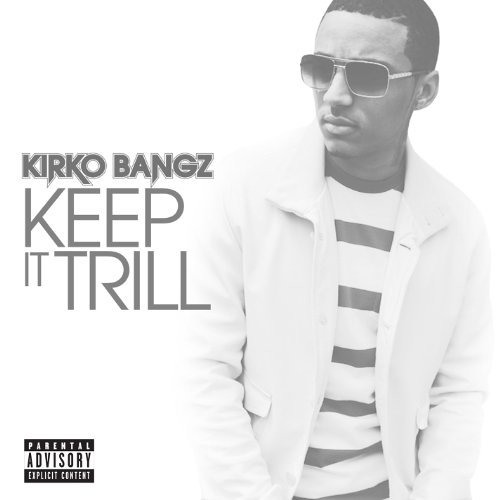 Kirko Bangz - Keep It Trill