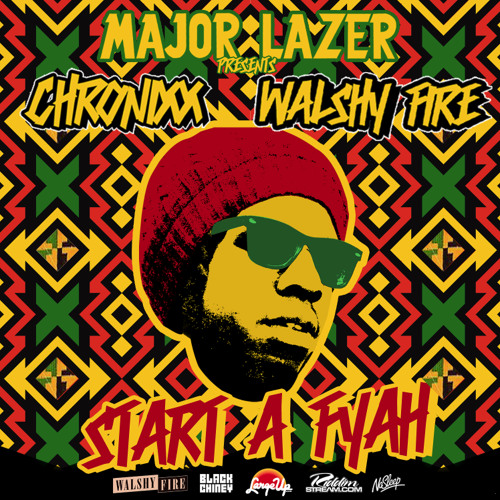 Major Lazer Presents: Chronixx & Walshy Fire - Start a Fyah Mixtape