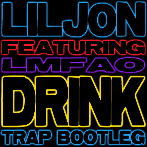 DRINK RATTLE (LIL JON & DJ KONTROL TRAP BOOTLEG) (DIRTY)