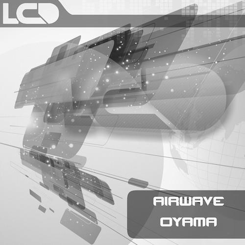 Airwave - Oyama (LCD Recordings)