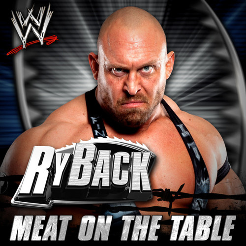 Ryback 8th Theme Song - Meat On the Table (Added ''HEY!'' Quotes)