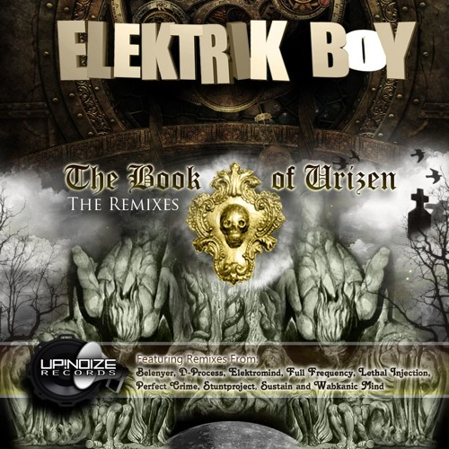 Elektrik Boy - The Book Of Urizen (Lethal Injection Rmx) [Up!Noize Records]