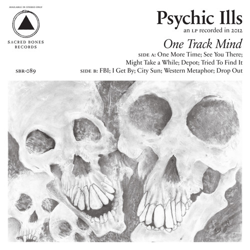 Psychic Ills - Might Take A While