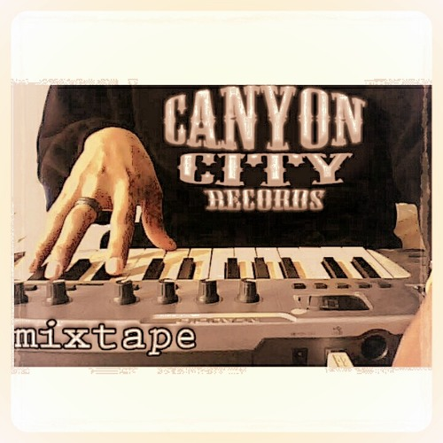 CANYON CITY Records Mixtape Vol.1 (DOWNLOAD)(REPOST)(SHARE)