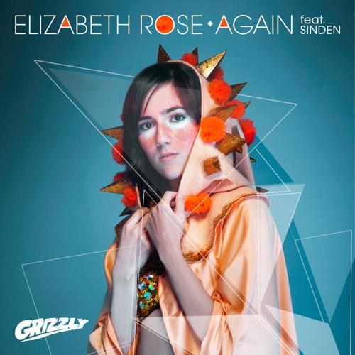Elizabeth Rose - Again ft. Sinden (Frames Remix)