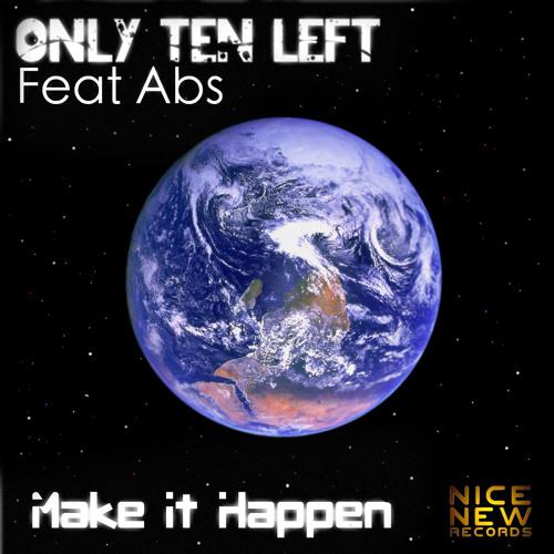 Only Ten Left - Make It Happen (Bmix) OUT NOVEMBER 29TH