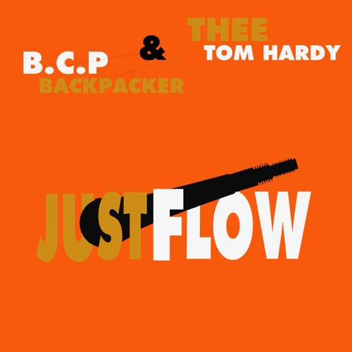 JUST FLOW ft. Thee Tom Hardy (Prod. PGMW)