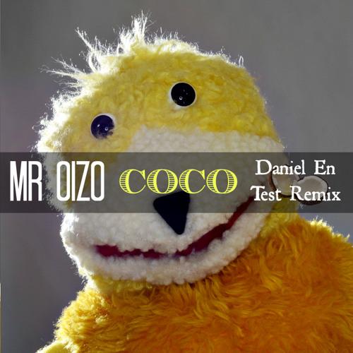 Mr. Oizo - Coco (Daniel En Test Remix)