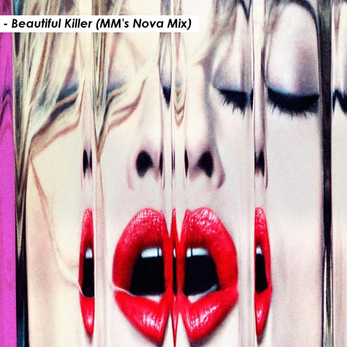Madonna - Beautiful Killer (MM's Nova Mix)