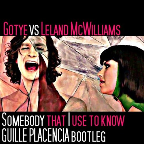Gotye vs Leland McWilliams - Lights, Camera, Action (Guille Placencia Bootleg)