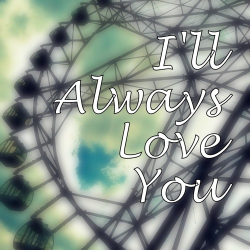 I'll Always Love You (Cover)