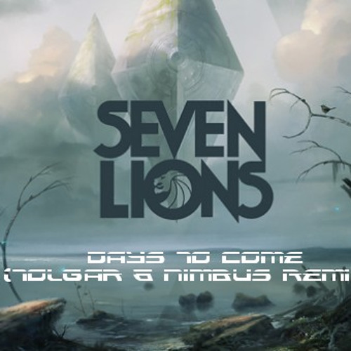 WIP: Seven Lions - Days To Come (Tolgar & Nimbus Remix)