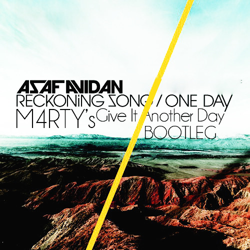 Asaf Avidan - One Day / Reckoning Song (M4RTY's Give It Another Day Bootleg) [Free Download]