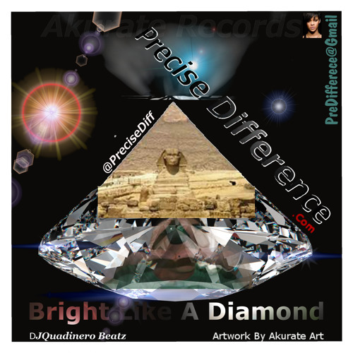 Precise Difference - Bright Like A Diamond (DJQuadinero Beatz)