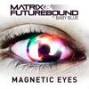 Matrix & Futurebound feat. Baby Blue - Magnetic Eyes (TC Remix)