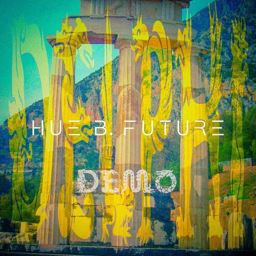 Hue B Future - Delphi [DEMO 002]