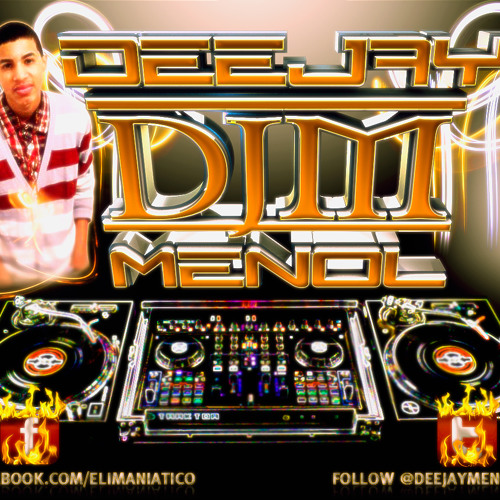 Dj Menol The Mixtape Vol. Dembow  , House , Latin House , Bachata !