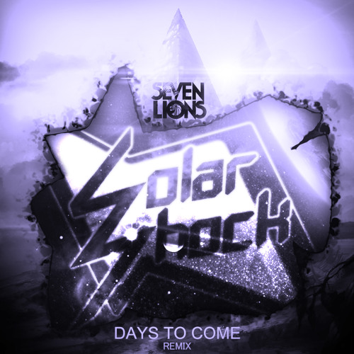 7Lions - Days To Come (Solar Shock Remix)