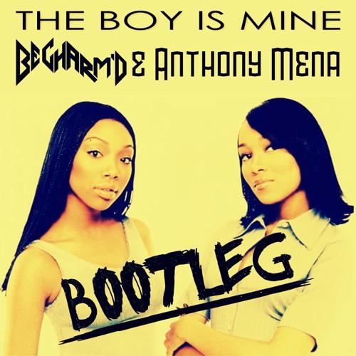 Brandy & Monica - The Boy Is Mine (Be Charm'D & Anthony Mena Bootleg)
