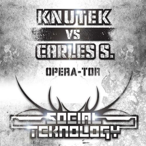CARLES S vs KNUTEK - OPERA-TOR ( preview  )