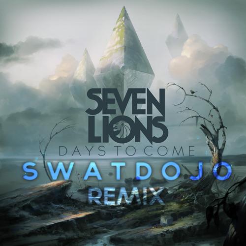 Seven Lions - Days To Come (Swatdojo Remix)