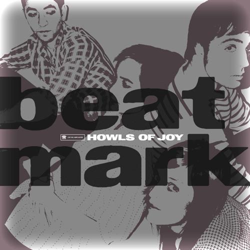 Beat Mark 'Howls Of Joy' ALBUM - ample play records