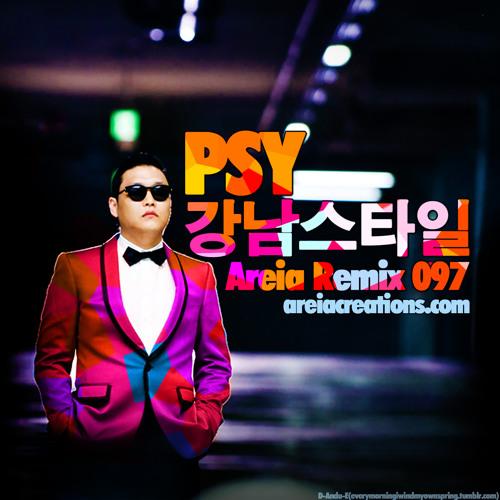 PSY - Gangnam Style (areia remix) [#97]