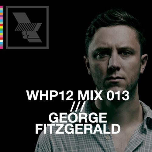 WHP12 MIX 013 /// GEORGE FITZGERALD x RA