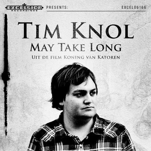 Tim Knol - May take long