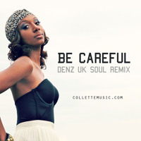 Be Careful (Denz UK Soul Remix)