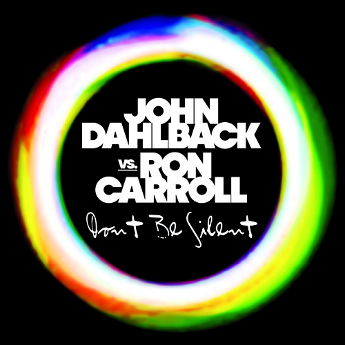 John Dahlback Vs. Ron Carroll - Don't Be Silent (Radio Edit)