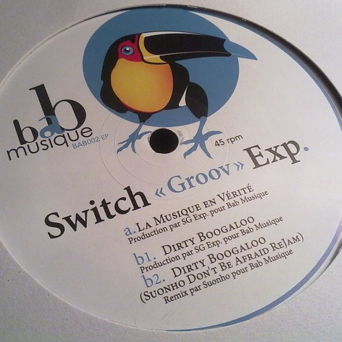 Switch Groov Exp. - Dirty Boogaloo (Suonho Dont Be Afraid ReJam)
