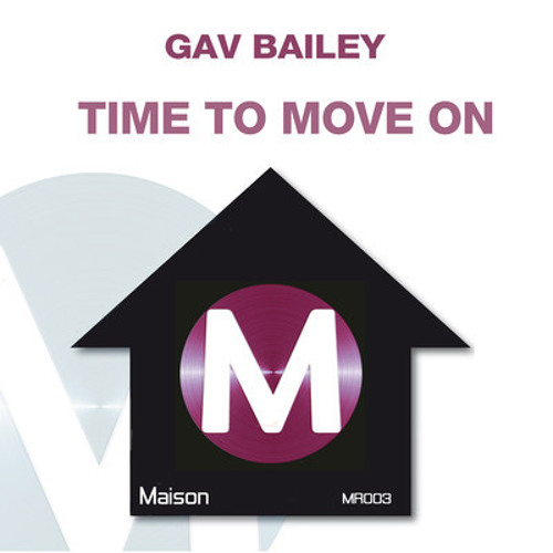 Gav Bailey,Time to Move On (Snippet)