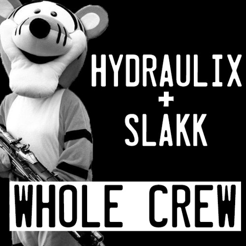 Hydraulix & Slakk - Whole Crew **FREE DOWNLOAD**