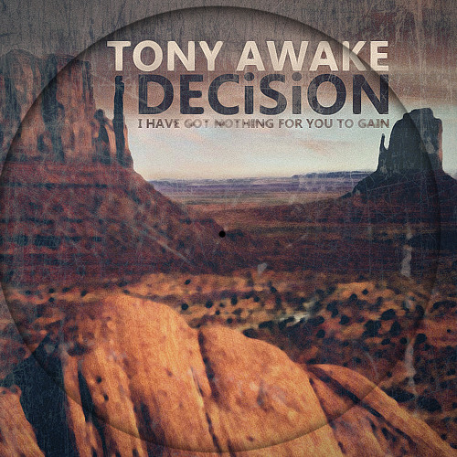 Tony Awake - Decision (Iv got nothing for you)(Original mix)(Full)