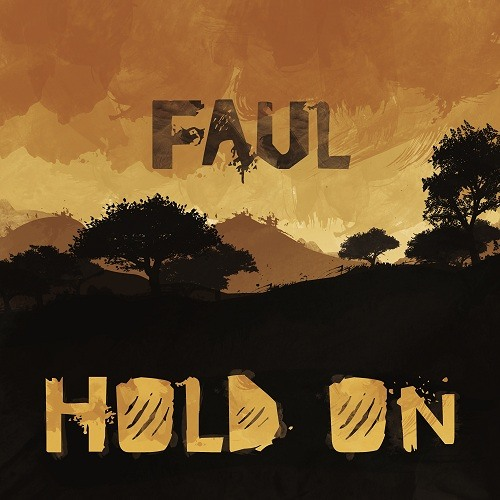 Faul - Hold On