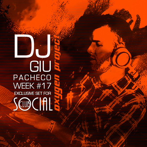 Oxygen Project - Week #17 Mixed by Giu Pacheco