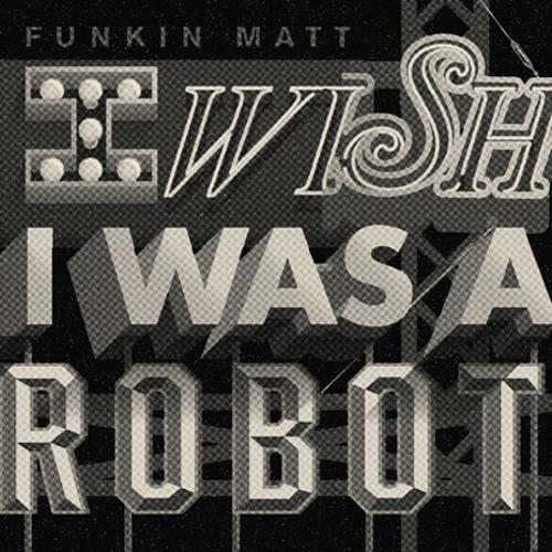 Funkin Matt - I Wish