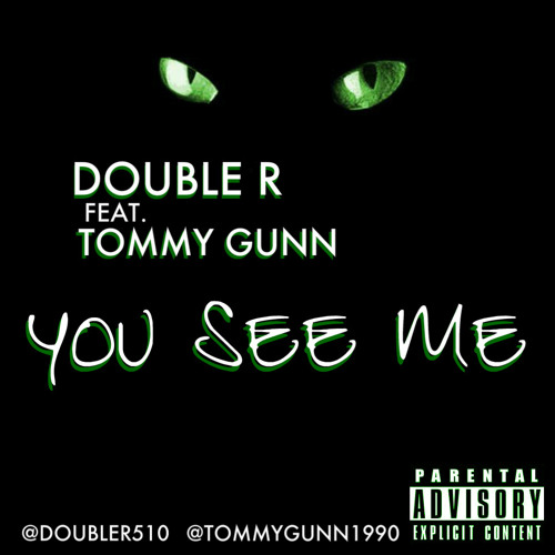 You See Me Feat. Tommy Gunn