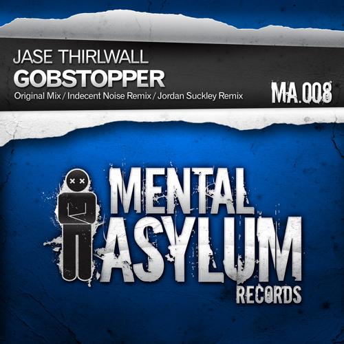 Jase Thirlwall - Gobstopper (Indecent Noise Remix) [Mental Asylum 008]
