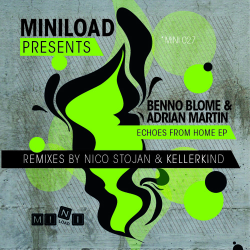 """Benno Blome & Adrian Martin """" Echoes From Home """" Kellerkind Remix ( MINI 027 )"""