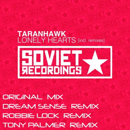 Taranhawk - Lonely Hearts (Dream Sense Remix) [Soviet Recordings]