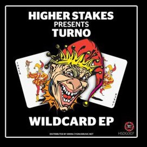 HIGHER STAKES PRESENTS - TURNO - WILDCARD E.P OUT NOW!!!