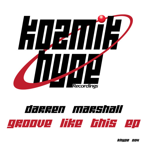 Darren Marshall - Groove Like This / We Know Jack (Kozmik Hype Recordings)