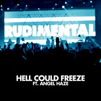 Rudimental - Hell Could Freeze (Ft. Angel Haze)