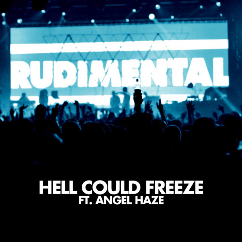 "Rudimental - ""Hell Could Freeze"" ft. Angel Haze"
