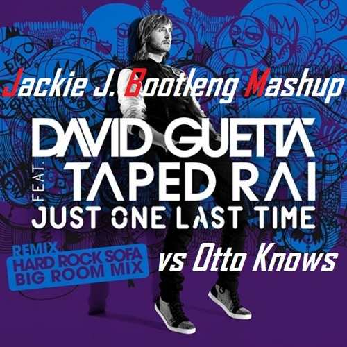 David Guetta Feat. Taped vs Otto Knows - Just One Last Voice (Jackie Bootleg Mashup)